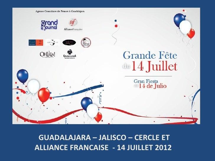 Photo Album               by Alain GUADALAJARA – JALISCO – CERCLE ETALLIANCE FRANCAISE - 14 JUILLET 2012
