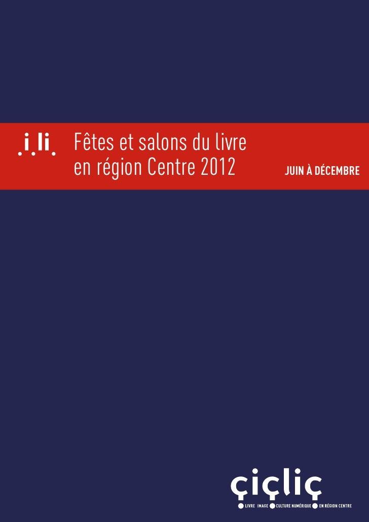 Fêtes et salons du livreen région Centre 2012      JUIN À DÉCEMBRE
