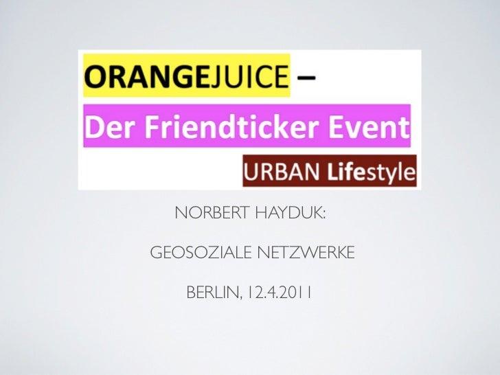 NORBERT HAYDUK:GEOSOZIALE NETZWERKE   BERLIN, 12.4.2011