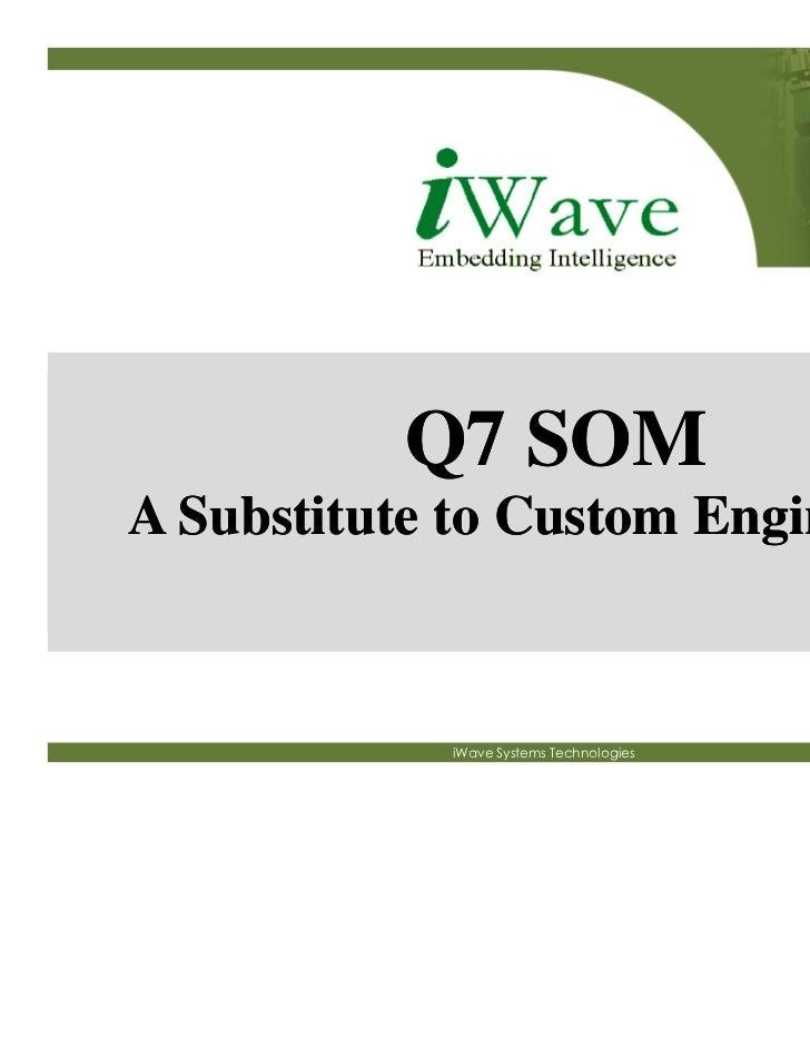 Q7 SoM presentation at FTF India,2011