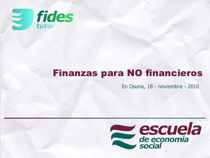 Finanzas para NO financieros En Osuna, 18 - noviembre - 2010