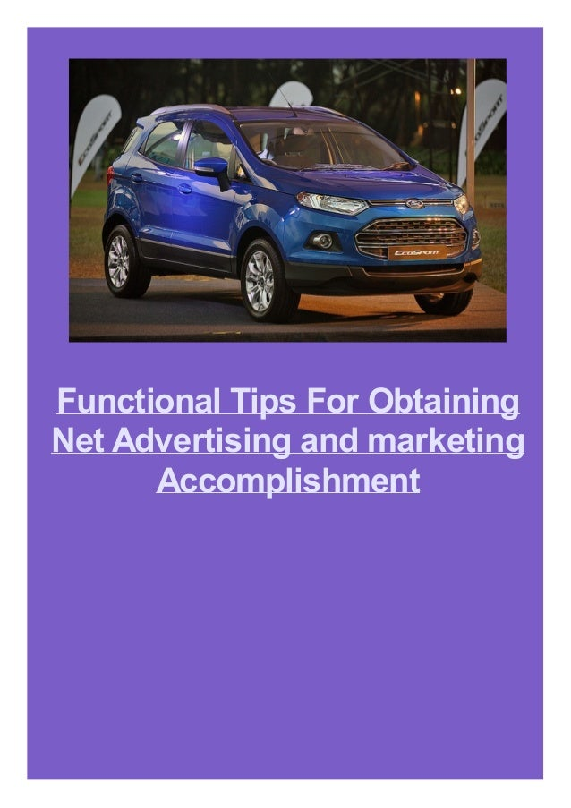 Functional Tips For Obtaining Net Advertising and marketing Accomplishment