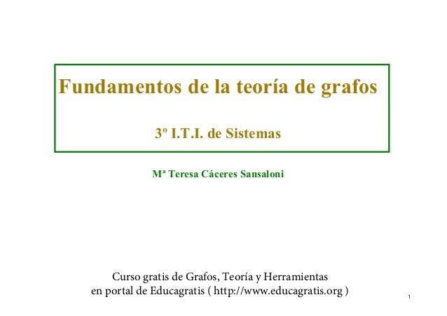 Fundamentos de la teoría de grafos 3º I.T.I. de Sistemas Mª Teresa Cáceres Sansaloni  Curso gratis de Grafos, Teoría y Her...