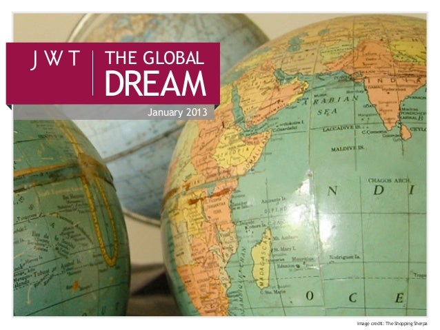 THE GLOBALDREAM    January 2013                   Image credit: The Shopping Sherpa