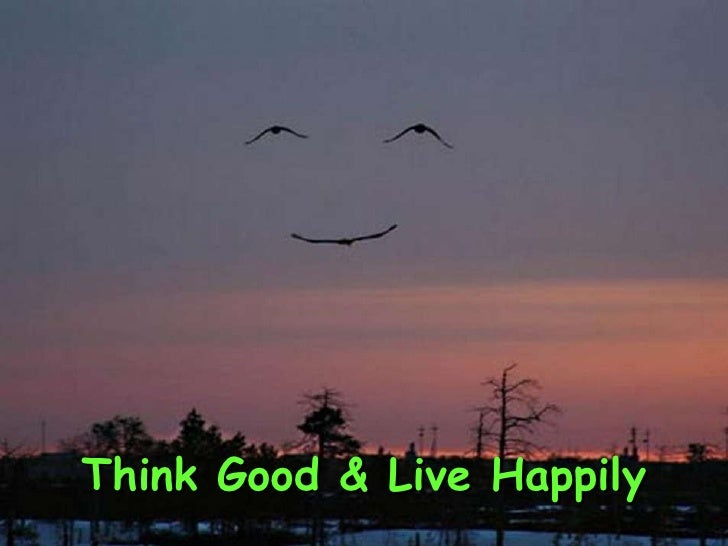 Think Good & Live Happily