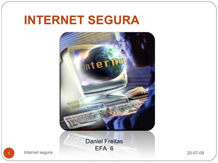 INTERNET SEGURA                           Daniel Freitas                          EFA 6 1   Internet segura               ...