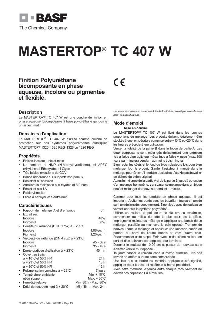 MASTERTOP® TC 407 WFinition Polyuréthanebicomposante en phaseaqueuse, incolore ou pigmentéeet flexible.                   ...