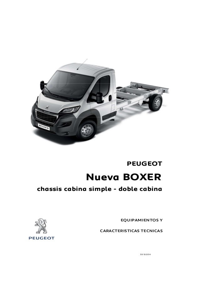 PEUGEOT  Nueva BOXER  chassis cabina simple - doble cabina  EQUIPAMIENTOS Y  CARACTERISTICAS TECNICAS  30/10/2014