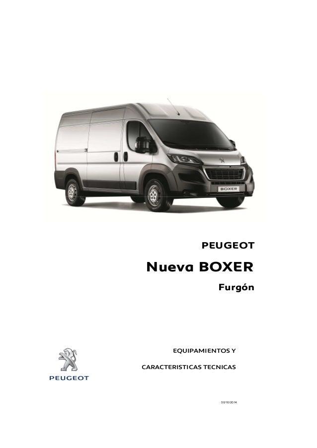 PEUGEOT  Nueva BOXER  Furgón  EQUIPAMIENTOS Y  CARACTERISTICAS TECNICAS  30/10/2014