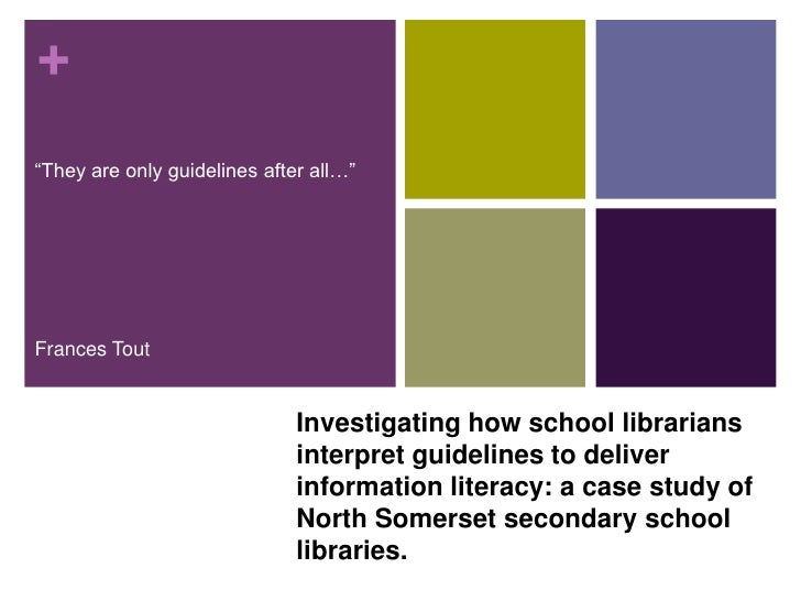 "+""They are only guidelines after all…""Frances Tout                              Investigating how school librarians       ..."