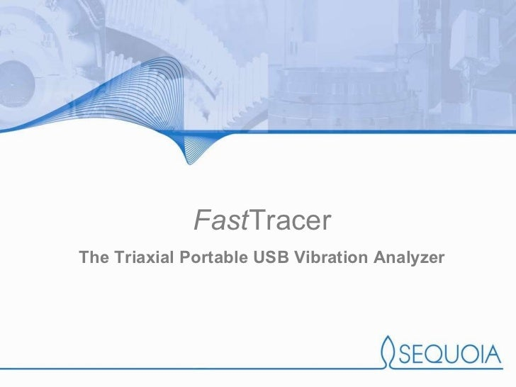 Fast Tracer The Triaxial Portable USB Vibration Analyzer
