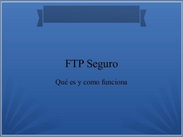 FTP SeguroQué es y como funciona