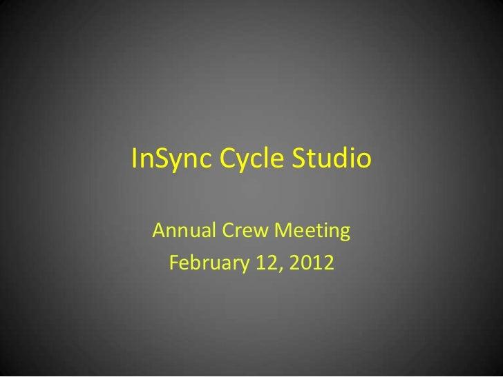 InSync Cycle Studio Annual Crew Meeting  February 12, 2012
