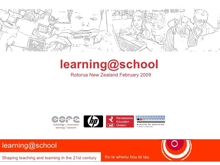 learning@school                                    Rotorua New Zealand February 2009     learning@school Shaping teaching ...