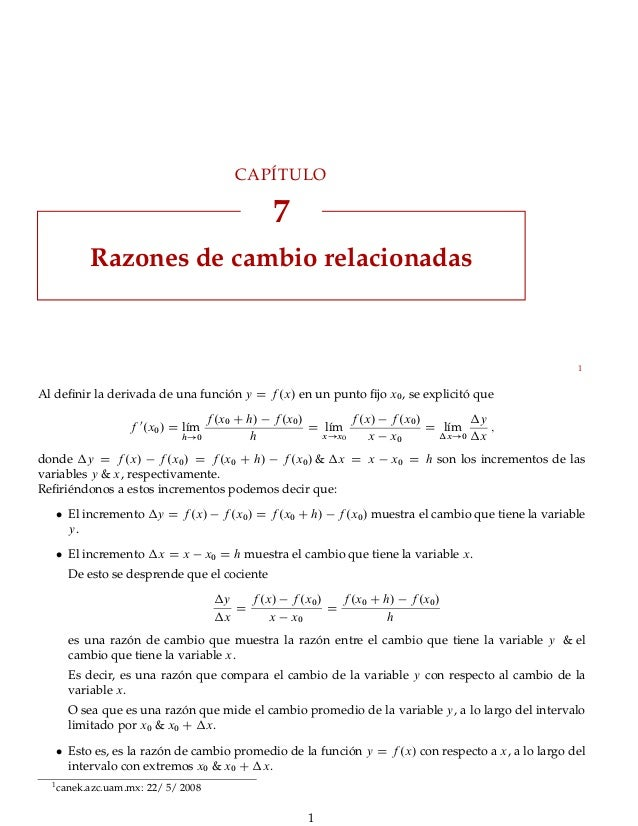 CAPÍTULO 7 Razones de cambio relacionadas 1 Al definir la derivada de una función y D f .x/ en un punto fijo x0, se explicit...
