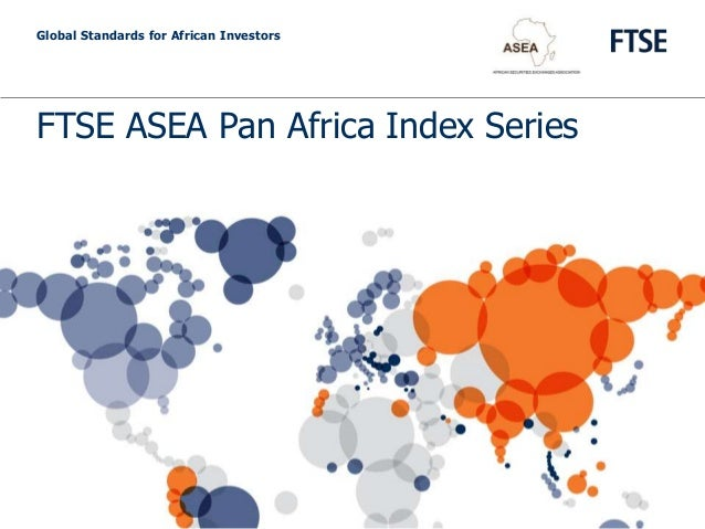 FTSE ASEA Pan Africa Index SeriesGlobal Standards for African Investors