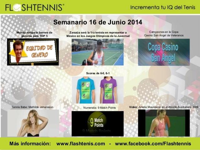 Semanario 16 de Junio 2014 Murray rompe la barrera de géneros para TOP 5 Zarazúa será la 1ra tenista en representar a Méxi...
