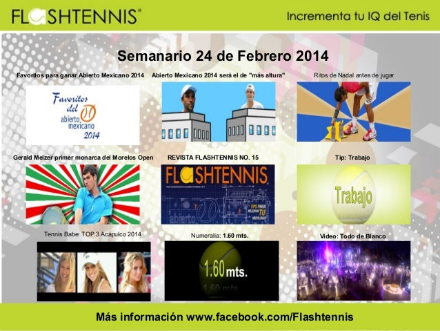 """Semanario 24 de Febrero 2014 Favoritos para ganar Abierto Mexicano 2014  Abierto Mexicano 2014 será el de """"más altura""""  Ge..."""