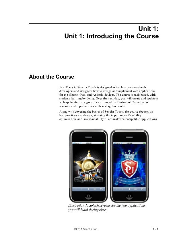 Unit 1:             Unit 1: Introducing the CourseAbout the Course          Fast Track to Sencha Touch is designed to teac...