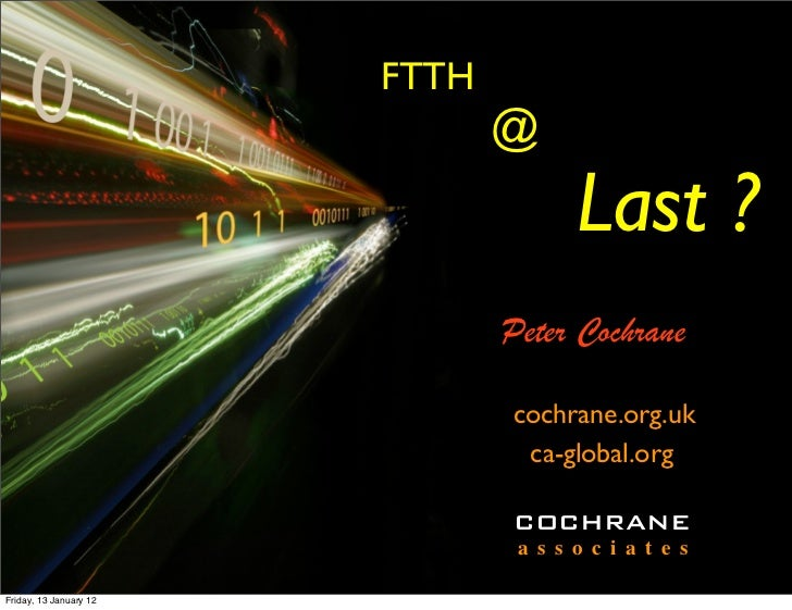 FTTH                               @                                      Last ?                               Peter Cochr...