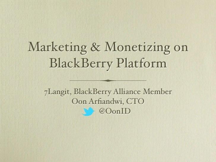 7Langit present Marketing and Monetizing on BlackBerry Platform