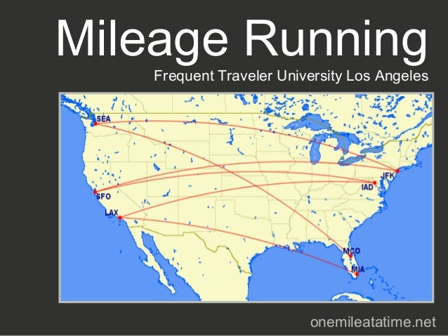 Mileage Running   Frequent Traveler University Los Angeles                         onemileatatime.net