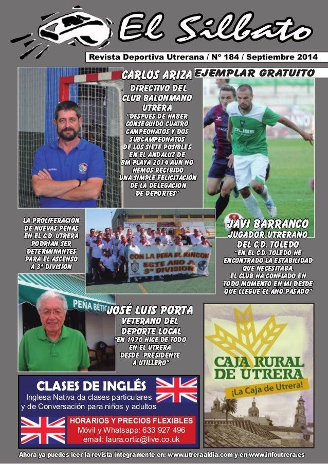 El Silbato  Revista Deportiva Utrerana / Nº 184 / Septiembre 2014  Ahora ya puedes leer la revista íntegramente en: www.ut...