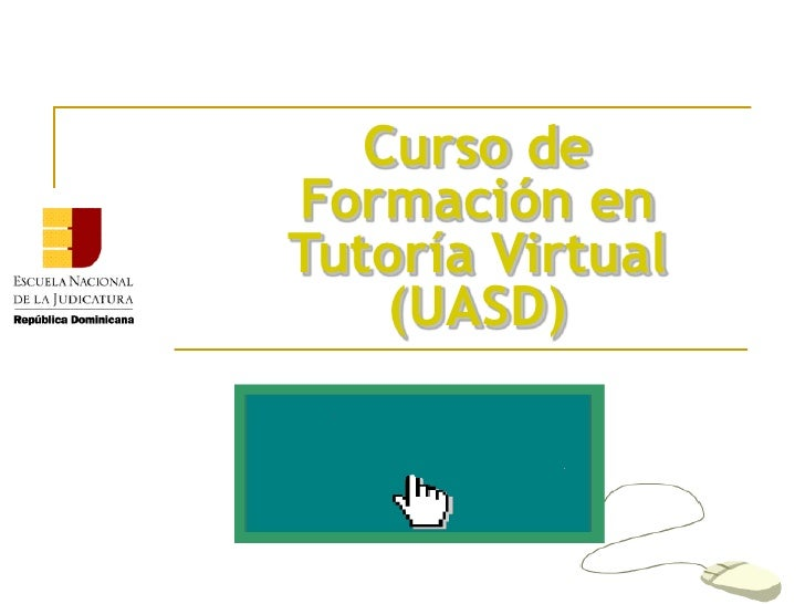Curso de Formación en Tutoría Virtual (UASD)<br />
