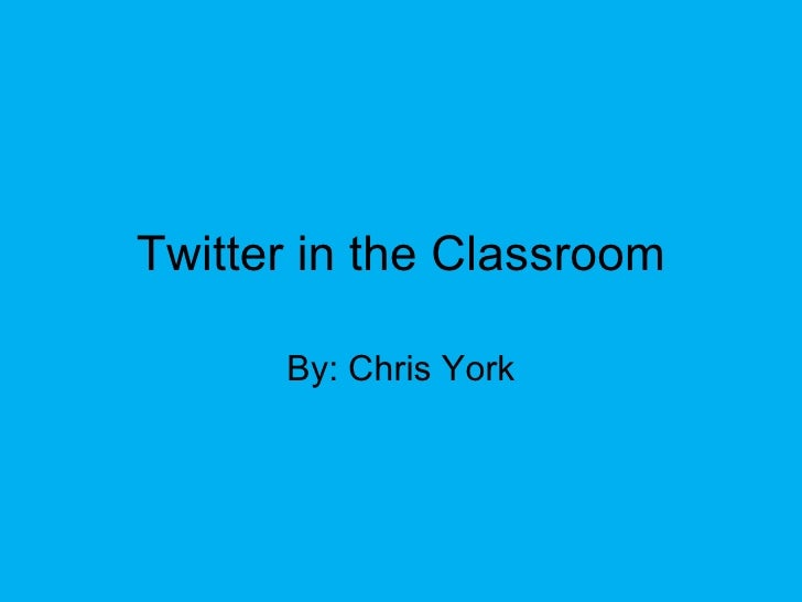 Twitter in the Educational Classrom