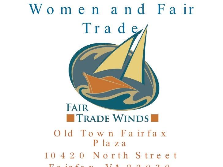 Women and Fair Trade Old Town Fairfax Plaza 10420 North Street Fairfax, VA 22030