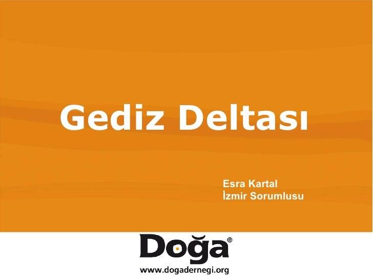 Gediz Deltası Esra Kartal İzmir Sorumlusu