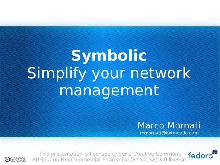 Symbolic Simplify your network    management                                          Marco Mornati                       ...