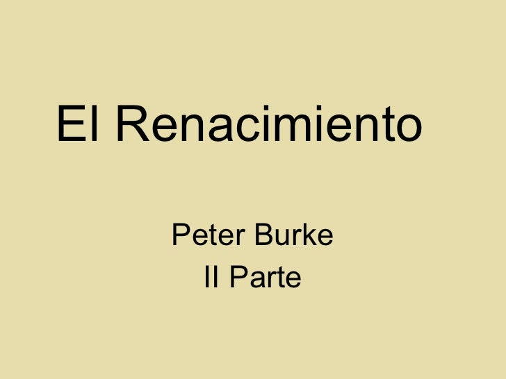 El Renacimiento  Peter Burke II Parte