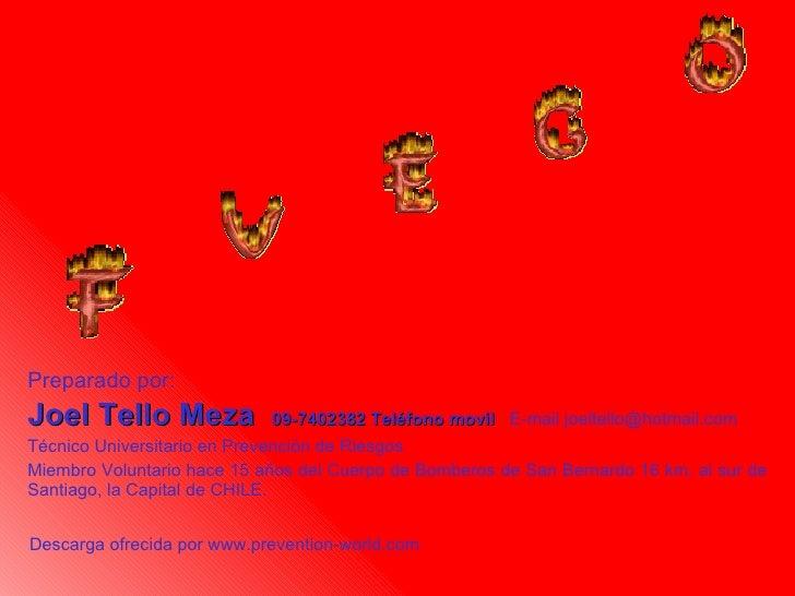 <ul><li>Preparado por: </li></ul><ul><li>Joel Tello Meza  09-7402382 Teléfono movil  E-mail joeltello@hotmail.com </li></u...
