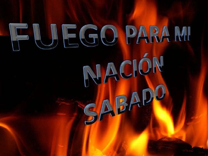 Fuego sábado