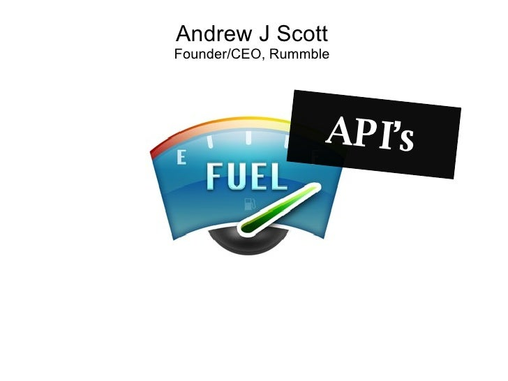Andrew J Scott Founder/CEO, Rummble API's