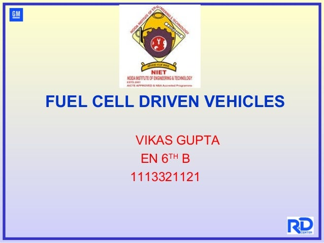 FUEL CELL DRIVEN VEHICLES VIKAS GUPTA EN 6TH B 1113321121