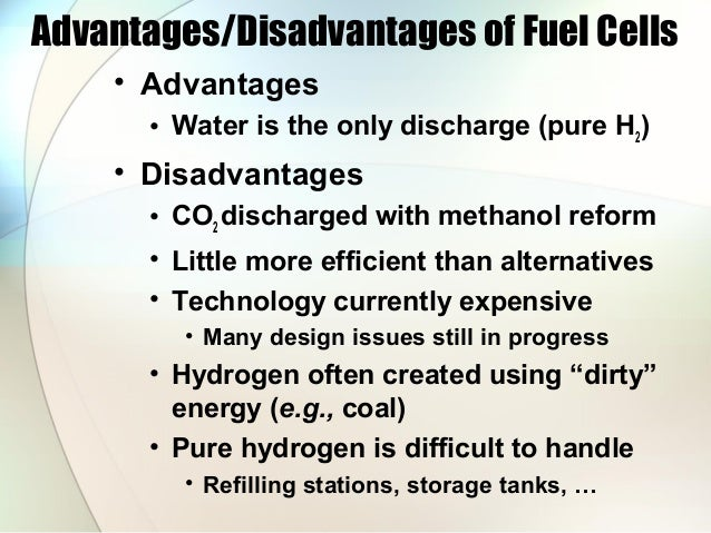 pros and cons of using hydrogen as an energy source Pros and cons of hydrogen cars into electrical energy hydrogen gas stored in a if the electric current comes from a renewable source, like solar energy.