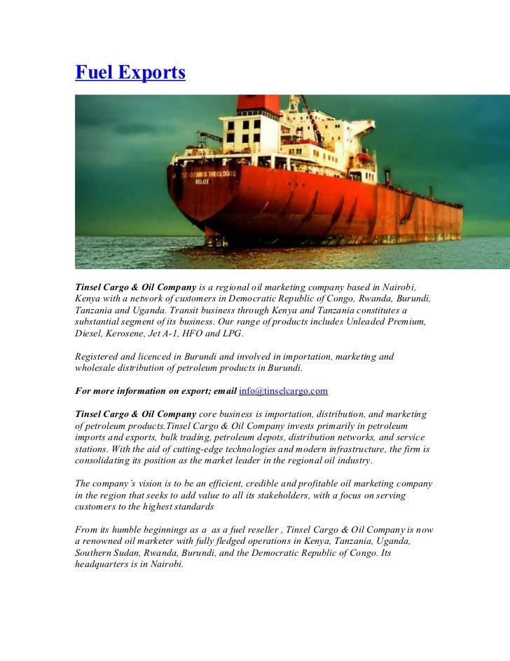 Fuel ExportsTinsel Cargo & Oil Company is a regional oil marketing company based in Nairobi,Kenya with a network of custom...