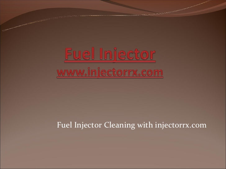 Fuel Injector Cleaning with injectorrx.com