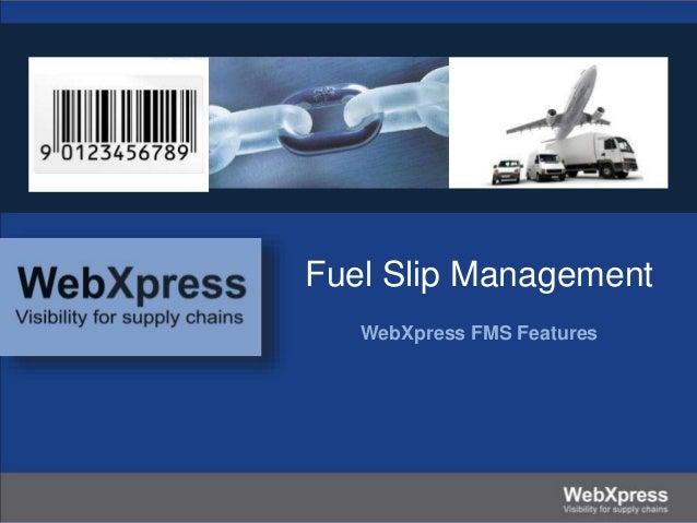 Fuel Slip Management WebXpress FMS Features