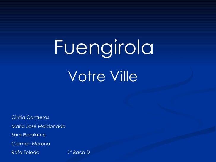 Fuengirola                        Votre Ville  Cintia Contreras Maria José Maldonado Sara Escalante Carmen Moreno Rafa Tol...