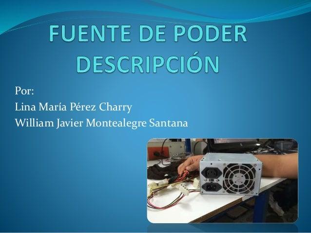 Por: Lina María Pérez Charry William Javier Montealegre Santana