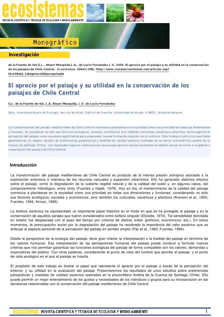 Investigación de la Fuente de Val G.J., Atauri Mezquida J.A., de Lucio Fernández J.V. 2004. El aprecio por el paisaje y su...