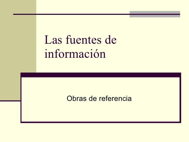 Las fuentes de información Obras de referencia