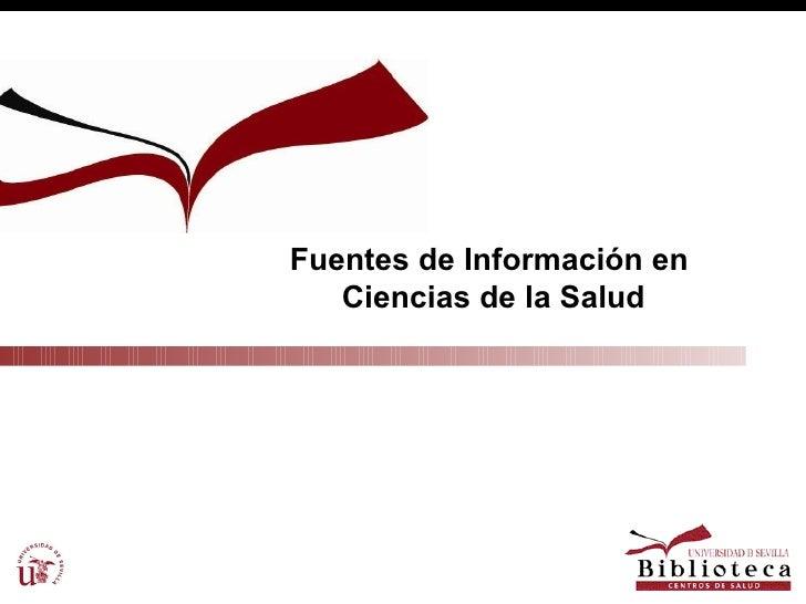 Fuentes de Información en  Ciencias de la Salud