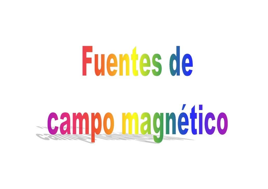 Fuentes de campo magnetico