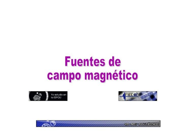 Fuentes de campo magnético
