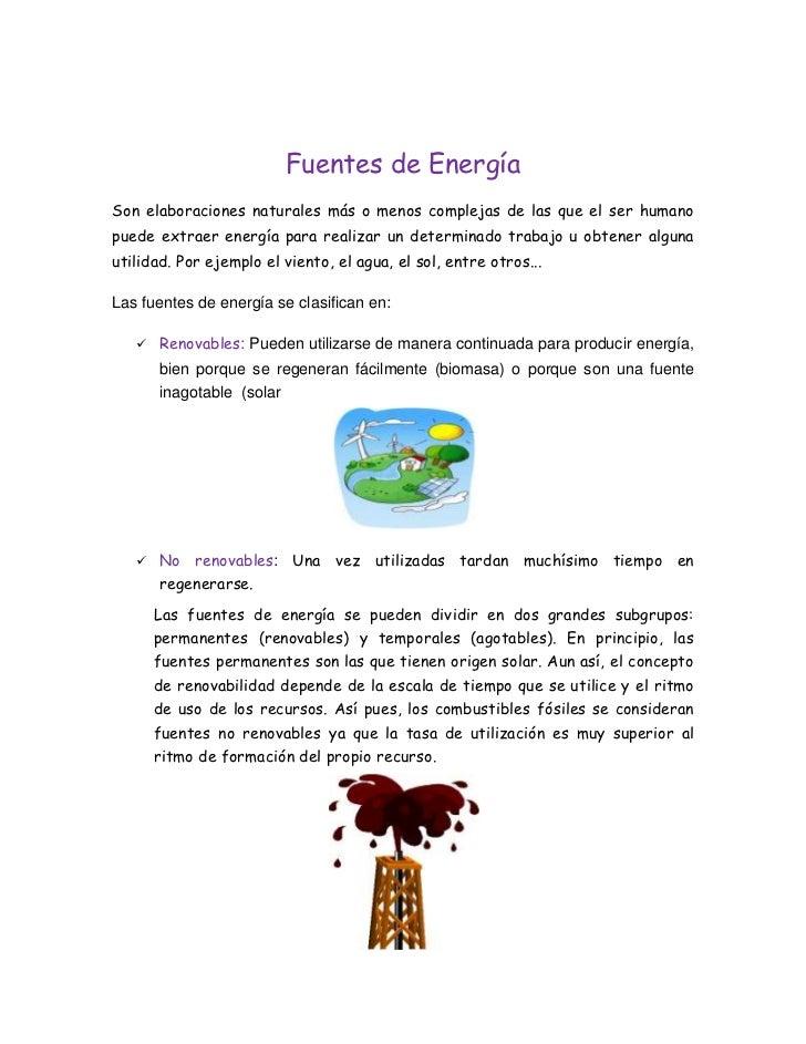 Fuentes de Energía<br />Son elaboraciones naturales más o menos complejas de las que el ser humano puede extraer energía p...