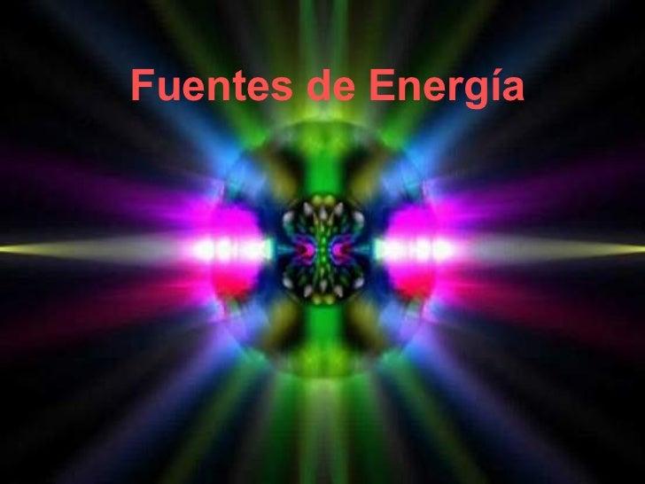 Fuentes de energia - MODIFICADA PARA 2º bachiller